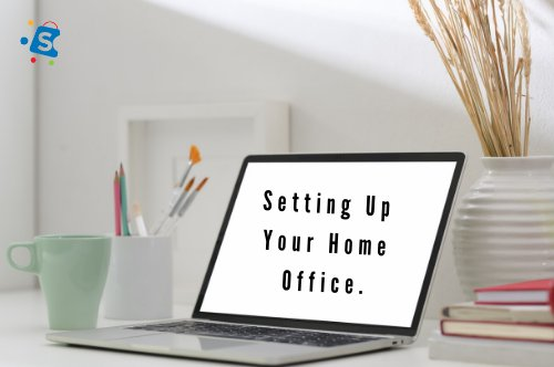 A Guide to Setting Up A Home Office For Remote Work.
